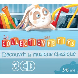 La collection des petits : Découvrir la musique classique