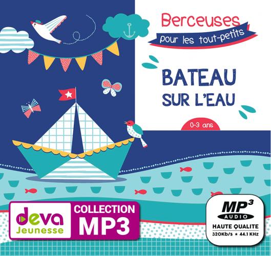 MP3 - Bateau sur l'eau : berceuses pour les tout-petits