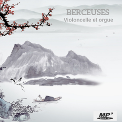 MP3 - Berceuses (Violoncelle & Orgue)