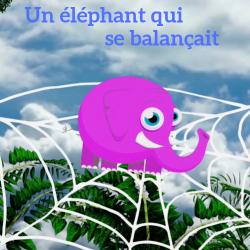 Un éléphant qui se balançait -Comptines à mimer
